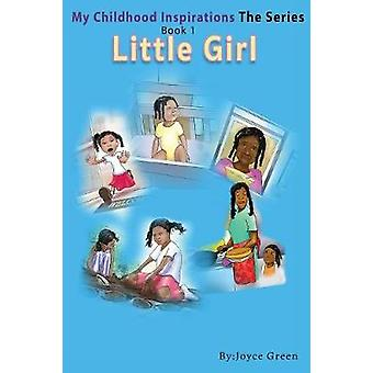 My Childhood Inspirations Book 1 Little Girl by Green & Joyce