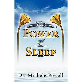 The Power of Sleep by Powell & Michele