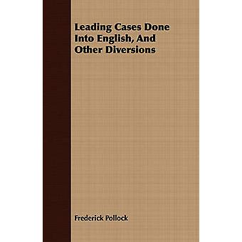 Leading Cases Done Into English And Other Diversions by Pollock & Frederick