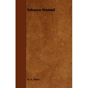 Tobacco Manual by Hunt & N. A.