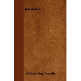 Jerusalem by Tweedie & William King