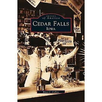 Cedar Falls Iowa by Collins & Brian C.
