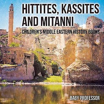 Hittites Kassites and Mitanni   Childrens Middle Eastern History Books by Baby Professor