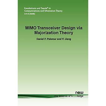 Mimo Transceiver Design Via Majorization Theory by Palomar & Daniel P.