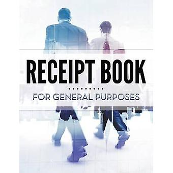 Receipt Book For General Purposes by Publishing LLC & Speedy