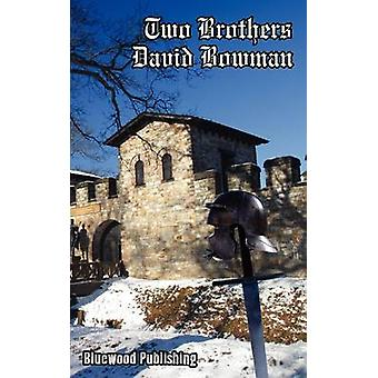 Two Brothers by Bowman & David