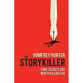 The Storykiller The riveting dbut thriller you cannot afford to miss by Hunter & Humfrey