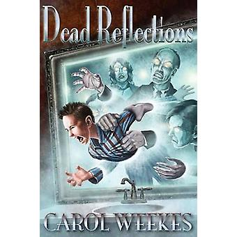 Dead Reflections by Weekes & Carol