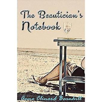 The Beauticians Notebook by Barnhill & Anne Clinard