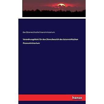 Verordnungsblatt fr den Dienstbereich des sterreichischen Finanzministerium by Finanzministerium & Das sterreichische