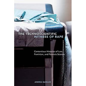 The Technoscientific Witness of Rape by Quinlan & Andrea