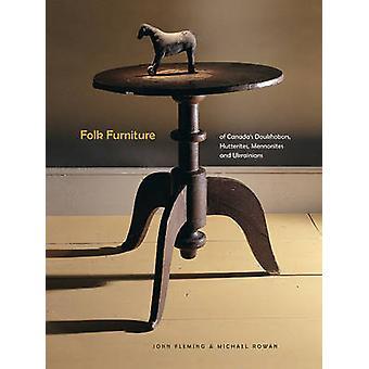 Folk Furniture of Canada's Doukhobors - Hutterites - Mennonites and U