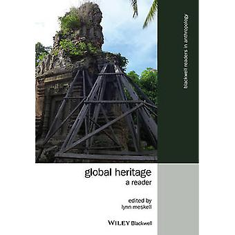 Global Heritage - A Reader by Lynn Meskell - 9781118768549 Book