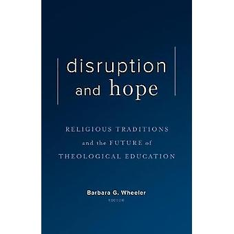 Disruption and Hope - Religious Traditions and the Future of Theologic