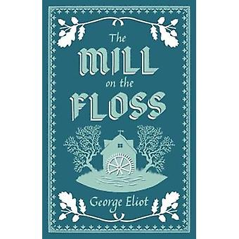 The Mill on the Floss by George Eliot - 9781847497420 Book