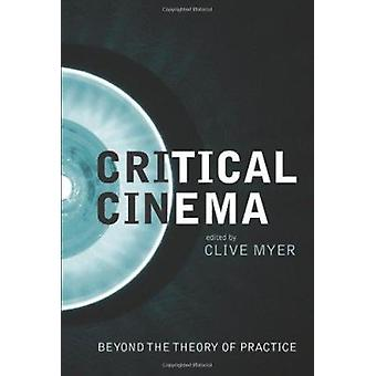 Critical Cinema by Clive Myer - 9781906660376 Book