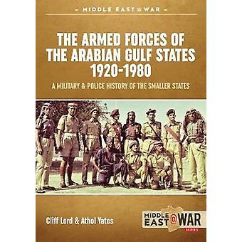 The Military and Police Forces of the Gulf States - Volume 1 the Truci