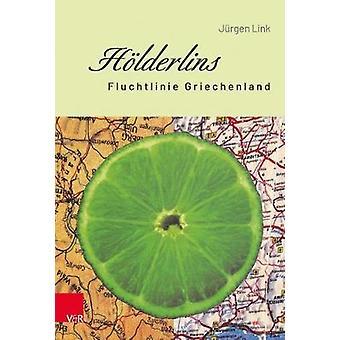 Hoelderlins Fluchtlinie Griechenland by Jurgen Link - 9783525352106 B