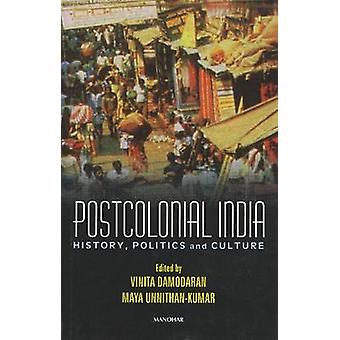 Postcolonial India - History - Politics and Culture by Maya Unnithan-K