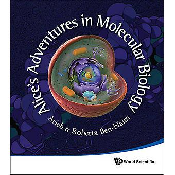Alice's Adventures in Molecular Biology by Arieh Ben-Naim - Roberta B