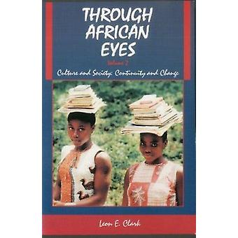 Through African Eyes - Culture and Society - Continuity and Change by L