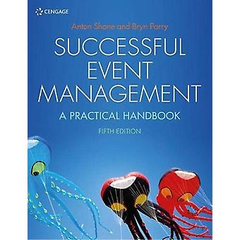 Successful Event Management - A Practical Handbook by Bryn Parry - 978