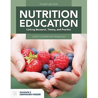 Nutrition Education - Linking Research - Theory - And Practice by Isob