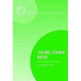 Teaching Through Basque - Achievement and Challenges by Jasone Cenoz -