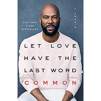 Let Love Have the Last Word - A Memoir by Common - 9781501133152 Book