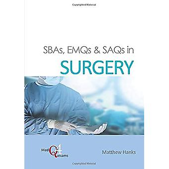 SBAs - EMQs & SAQs in Surgery by Dr. Matthew Hanks - 978191007975
