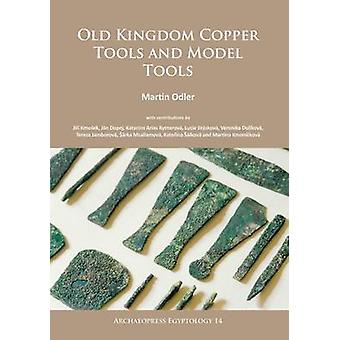 Old Kingdom Copper Tools and Model Tools by Martin Odler