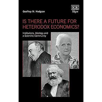 Y a-t-il un avenir pour l'économie hétérodoxe? - Institutions - Idéologie a