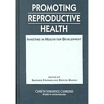 Promoting Reproductive Health - Investing in Health for Development by