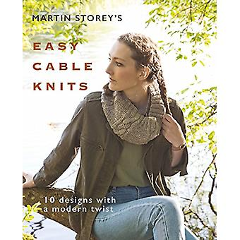 Martin Storey's Easy Cable Knits - 10 Designs with a Modern Twist by M