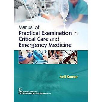 Manual of Practical Examination in Critical Care and Emergency Medici