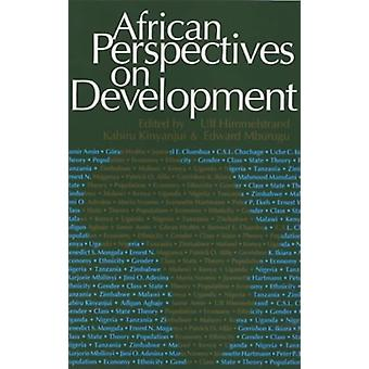 African Perspectives on Development - Controversies - Dilemmas and Op