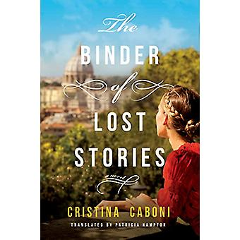 The Binder of Lost Stories - A Novel by Cristina Caboni - 978154200014