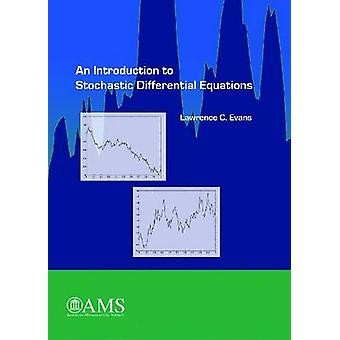 An Introduction to Stochastic Differential Equations by Evans & Lawrence C.