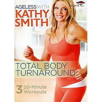Kathy Smith - tijdloos met Kathy Smith: totale lichaam Turnaround [DVD] USA import