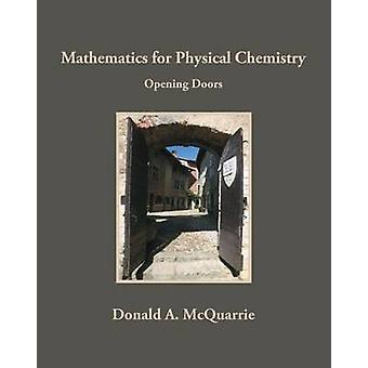 Mathematics for Physical Chemistry  Opening Doors by Donald A McQuarrie