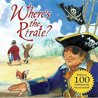 Where's the Pirate? by Keith Moseley - 9781402788963 Book
