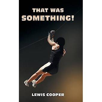 That was Something door Lewis Cooper