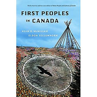 First Peoples In Canada by McMillan & Alan D.Yellowhorn & Eldon