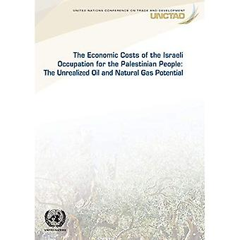 The Economic Cost of the Israeli Occupation for the Palestinian People: The Unrealized Oil and Natural Gas Potential