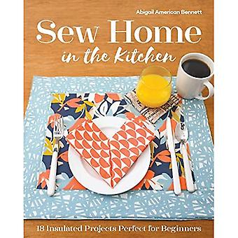 Sew Home in the Kitchen: 18 Insulated Projects Perfect for Beginners