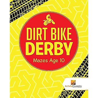 Dirt Bike Derby - Mazes Age 10 by Activity Crusades - 9780228221050 Bo