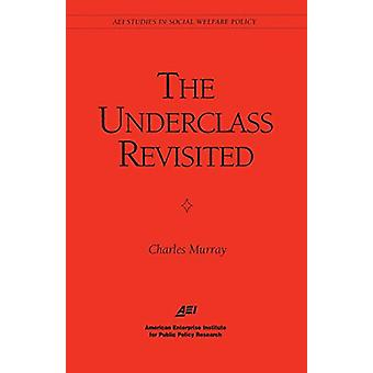 The Underclass Revisited by Charles Murray - 9780844771311 Livre