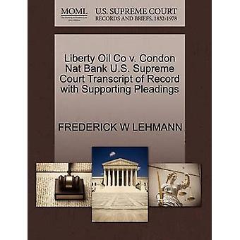 Liberty Oil Co V. Condon Nat Bank U.S. Supreme Court Transcript of Re