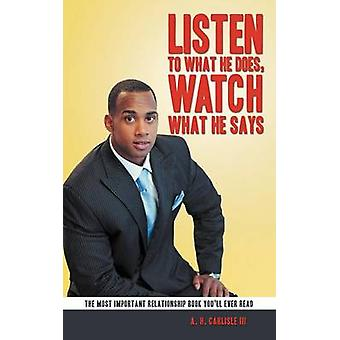 Listen to What He Does - Watch What He Says by A. H. Carlisle III - 9
