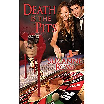 Death is the Pits by Suzanne Rossi - 9781628302660 Book